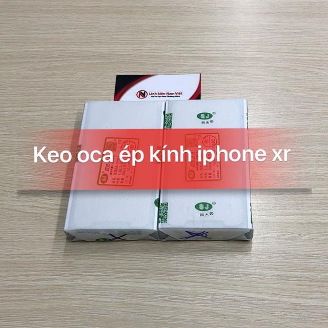 Keo OCA ép kính iphone XR