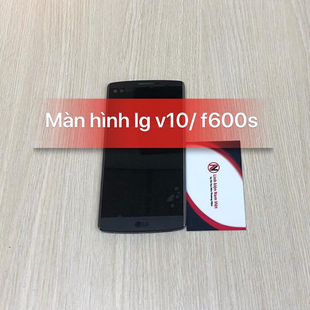 Màn hình LG V10 / H900 / H901 / VS990 / F600s